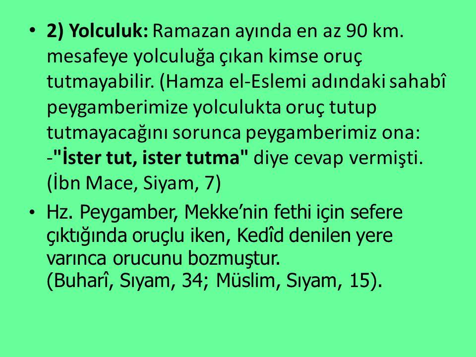 2) Yolculuk: Ramazan ayında en az 90 km