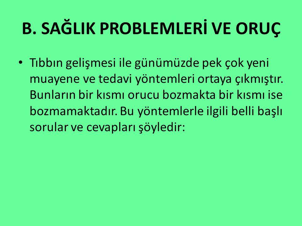 B. SAĞLIK PROBLEMLERİ VE ORUÇ