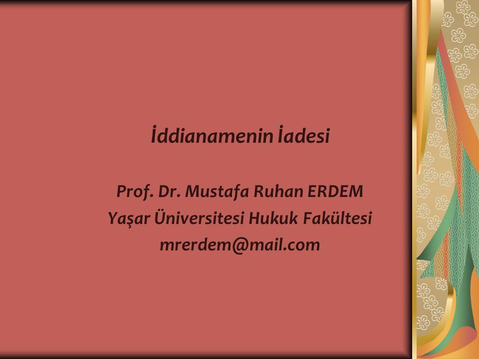 Prof. Dr. Mustafa Ruhan ERDEM Yaşar Üniversitesi Hukuk Fakültesi