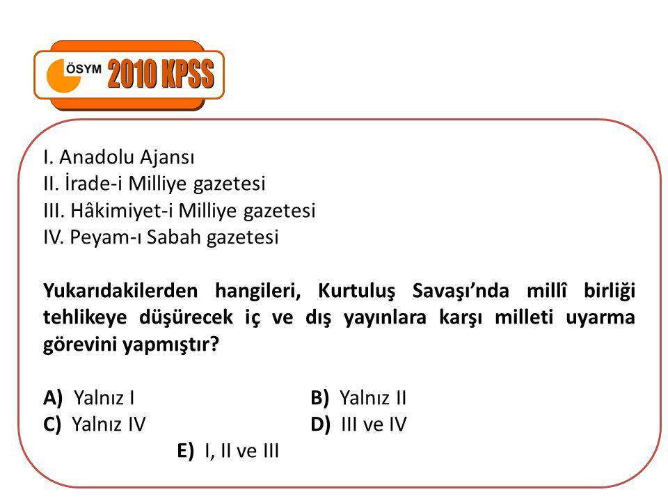 2010 KPSS I. Anadolu Ajansı II. İrade-i Milliye gazetesi