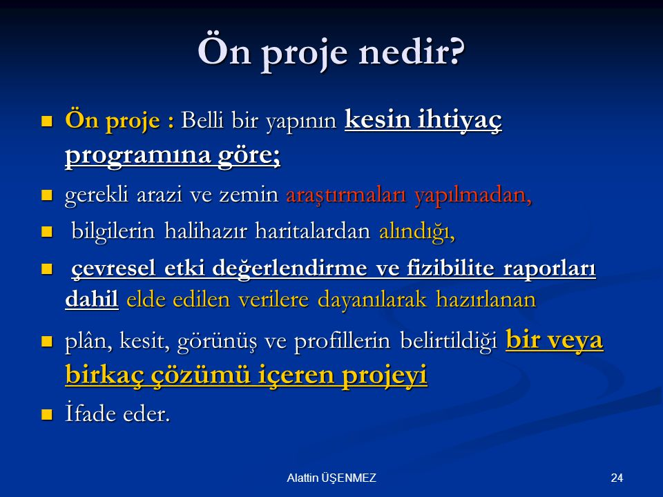 Ön proje nedir Ön proje : Belli bir yapının kesin ihtiyaç programına göre; gerekli arazi ve zemin araştırmaları yapılmadan,