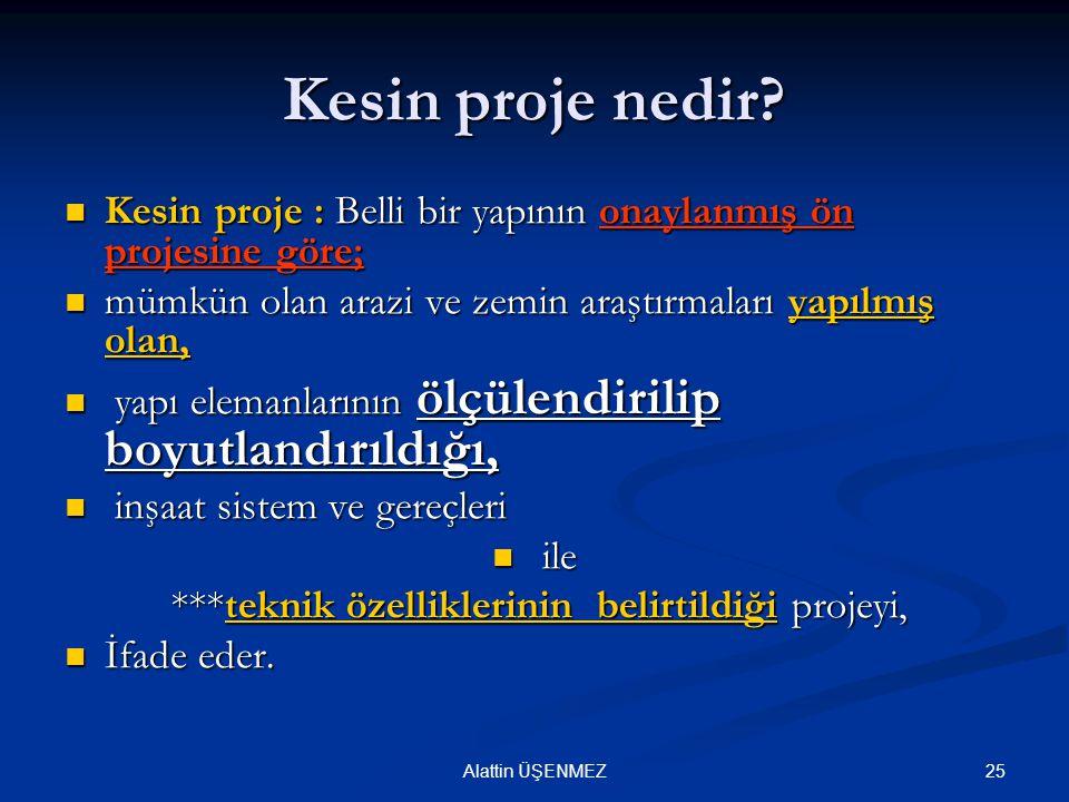 Kesin proje nedir Kesin proje : Belli bir yapının onaylanmış ön projesine göre; mümkün olan arazi ve zemin araştırmaları yapılmış olan,