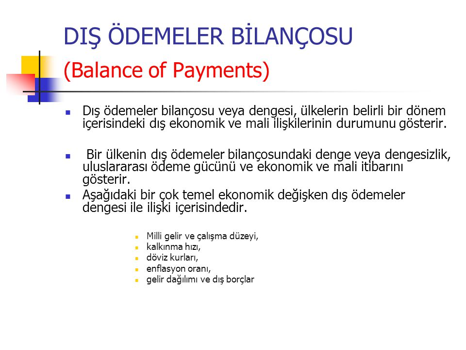 DIŞ ÖDEMELER BİLANÇOSU (Balance of Payments)