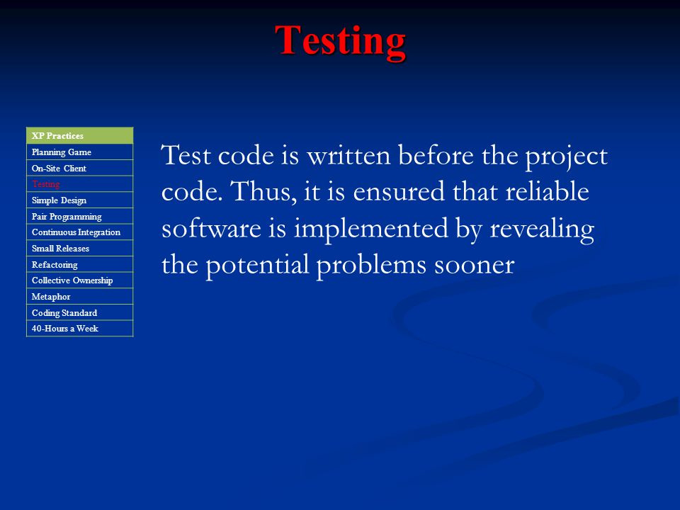 Testing XP Practices. Planning Game. On-Site Client. Testing. Simple Design. Pair Programming.