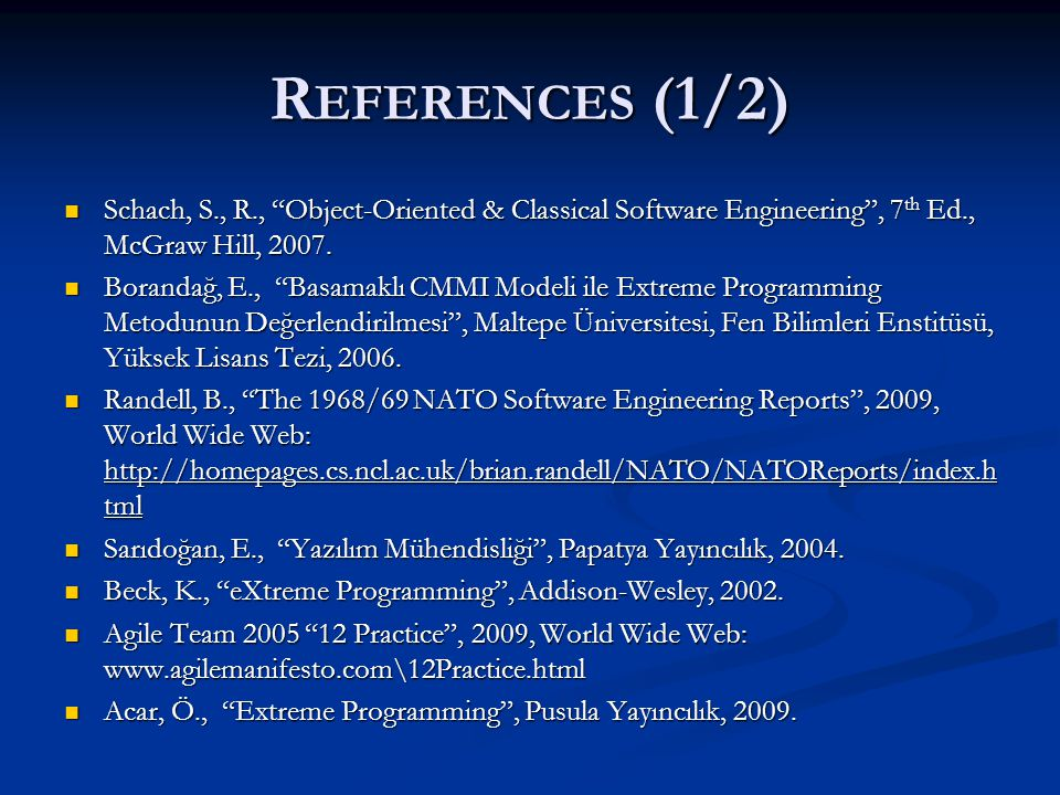References (1/2) Schach, S., R., Object-Oriented & Classical Software Engineering , 7th Ed., McGraw Hill, 2007.
