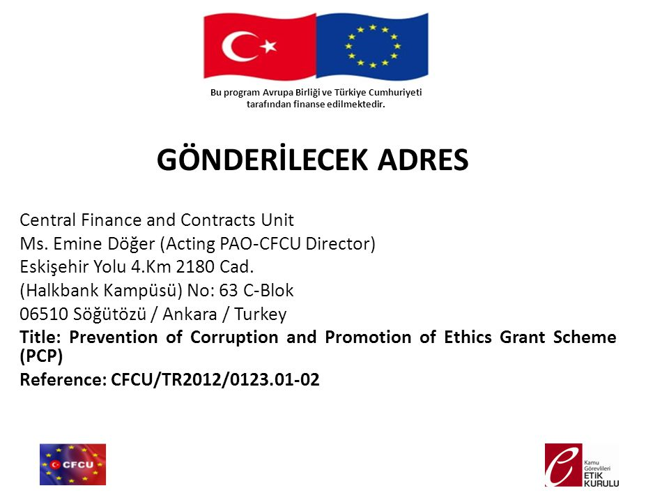 GÖNDERİLECEK ADRES Central Finance and Contracts Unit