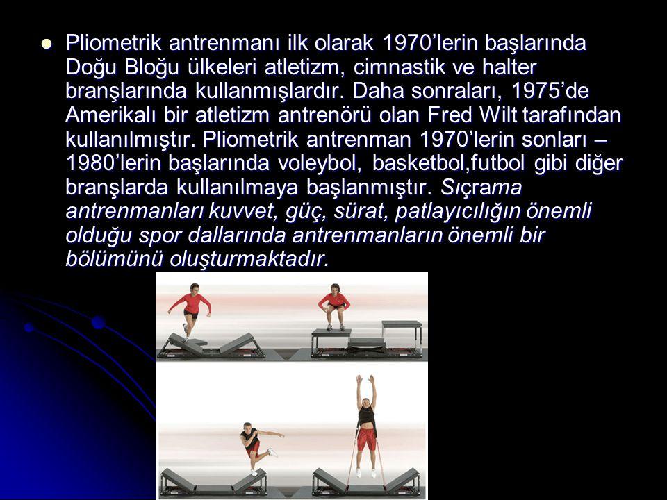 Pliometrik antrenmanı ilk olarak 1970'lerin başlarında Doğu Bloğu ülkeleri atletizm, cimnastik ve halter branşlarında kullanmışlardır.