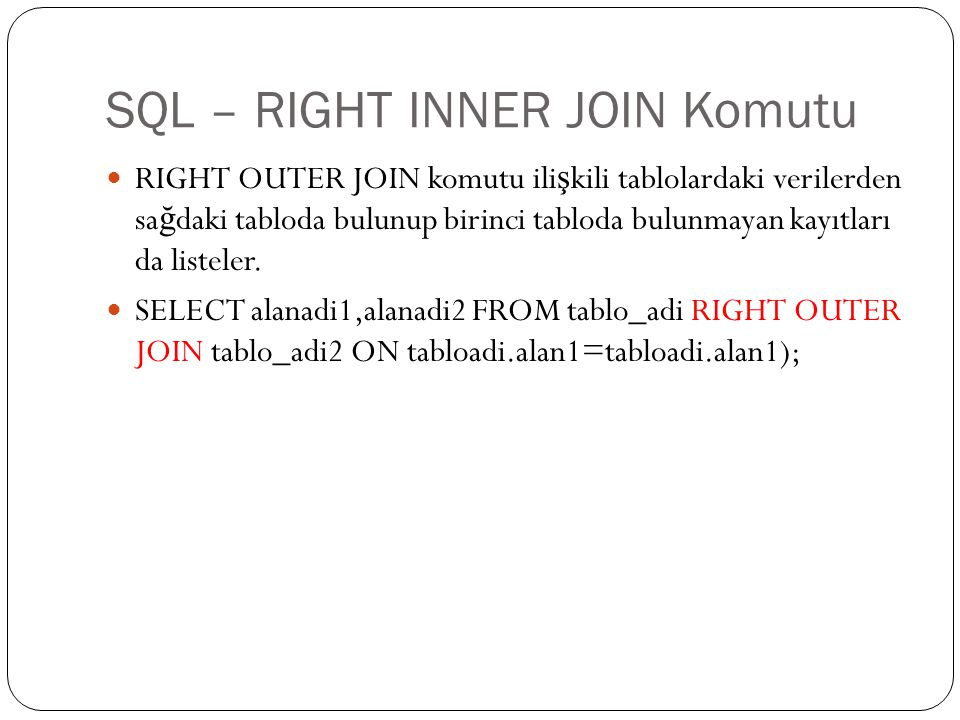SQL – RIGHT INNER JOIN Komutu