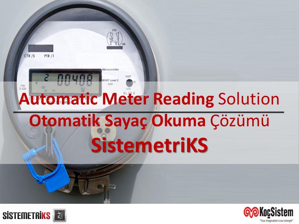 Automatic Meter Reading Solution Otomatik Sayaç Okuma Çözümü SistemetriKS