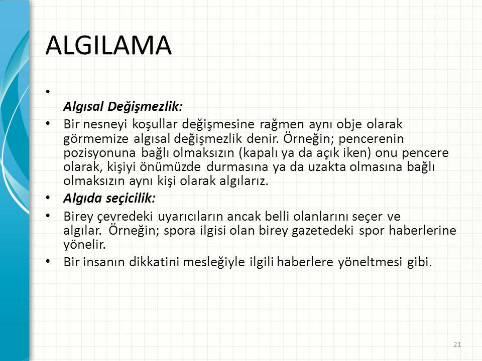 ALGILAMA Algısal Değişmezlik: