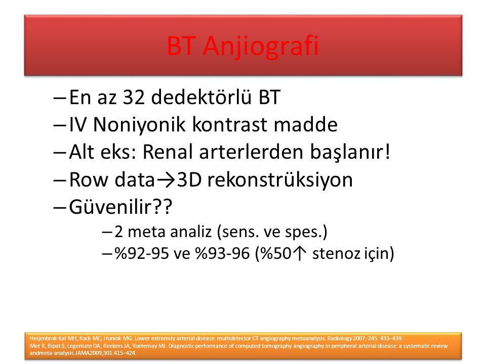BT Anjiografi En az 32 dedektörlü BT IV Noniyonik kontrast madde
