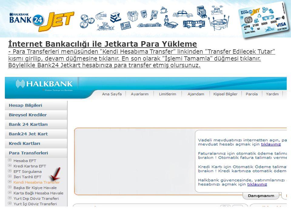 İnternet Bankacılığı ile Jetkarta Para Yükleme