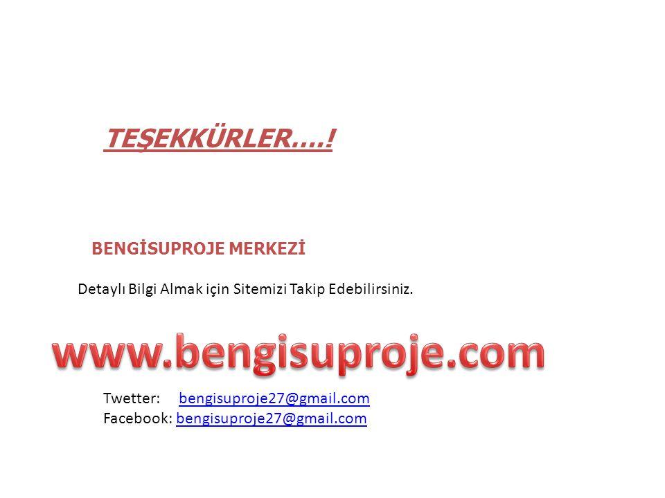 www.bengisuproje.com TEŞEKKÜRLER….! BENGİSUPROJE MERKEZİ
