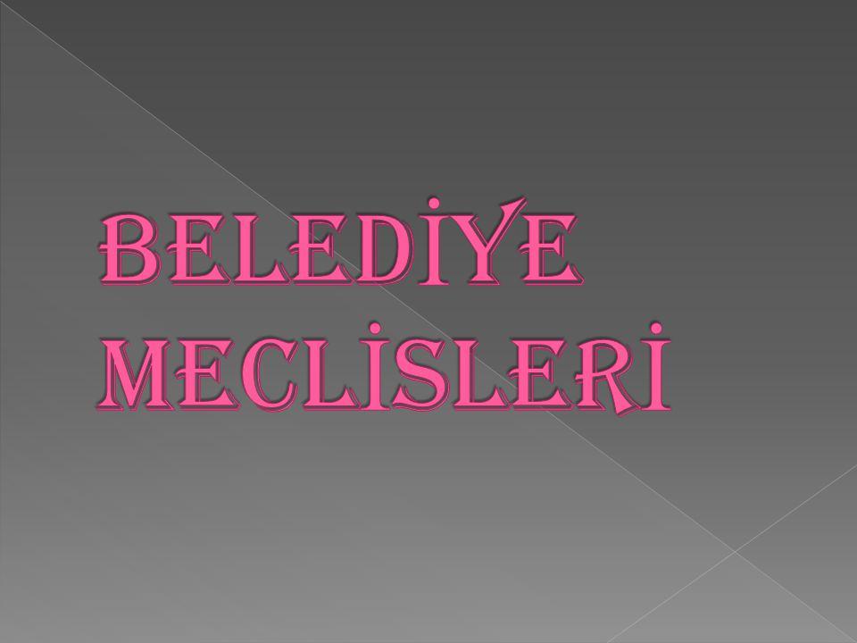 BELEDİYE MECLİSLERİ