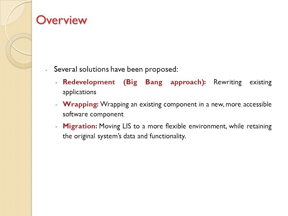 Overview Several solutions have been proposed:
