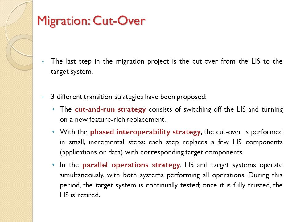 Migration: Cut-Over The last step in the migration project is the cut-over from the LIS to the target system.