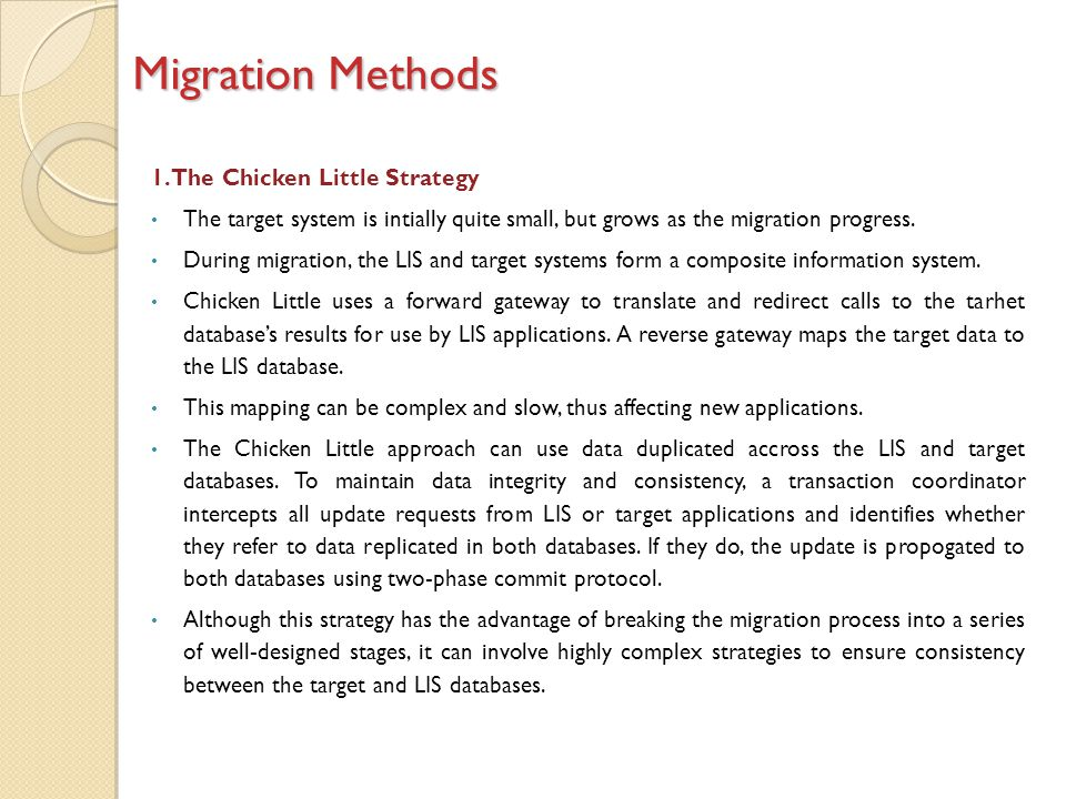 Migration Methods 1. The Chicken Little Strategy