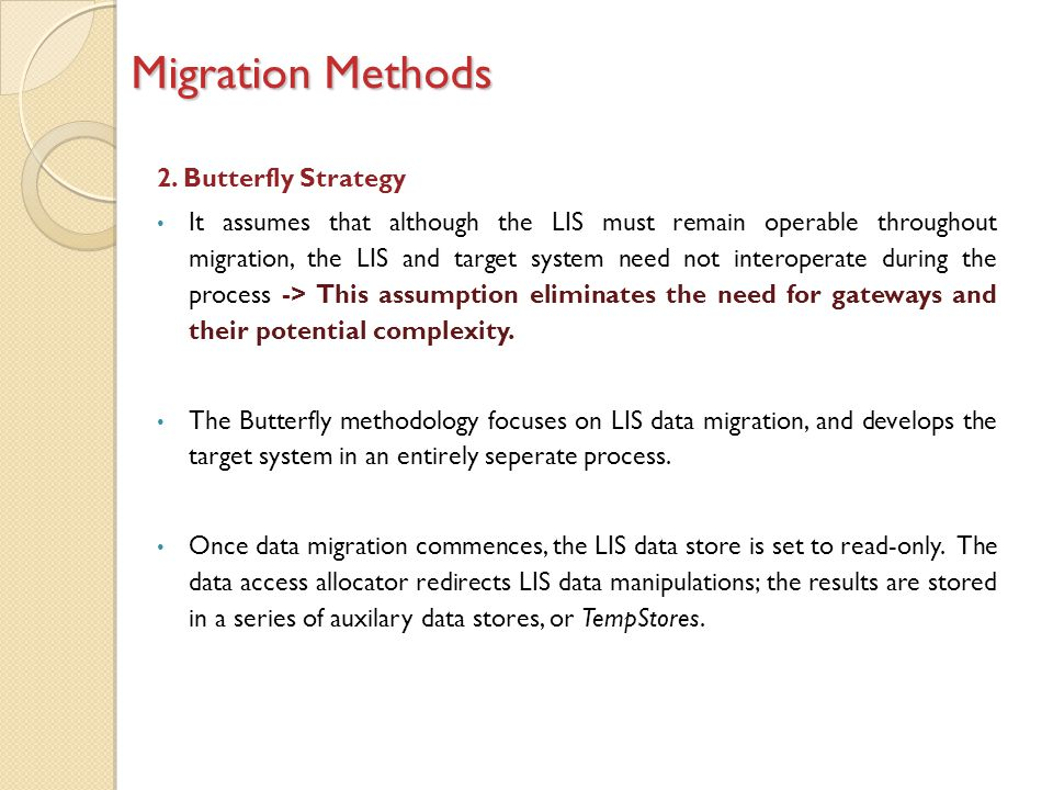 Migration Methods 2. Butterfly Strategy