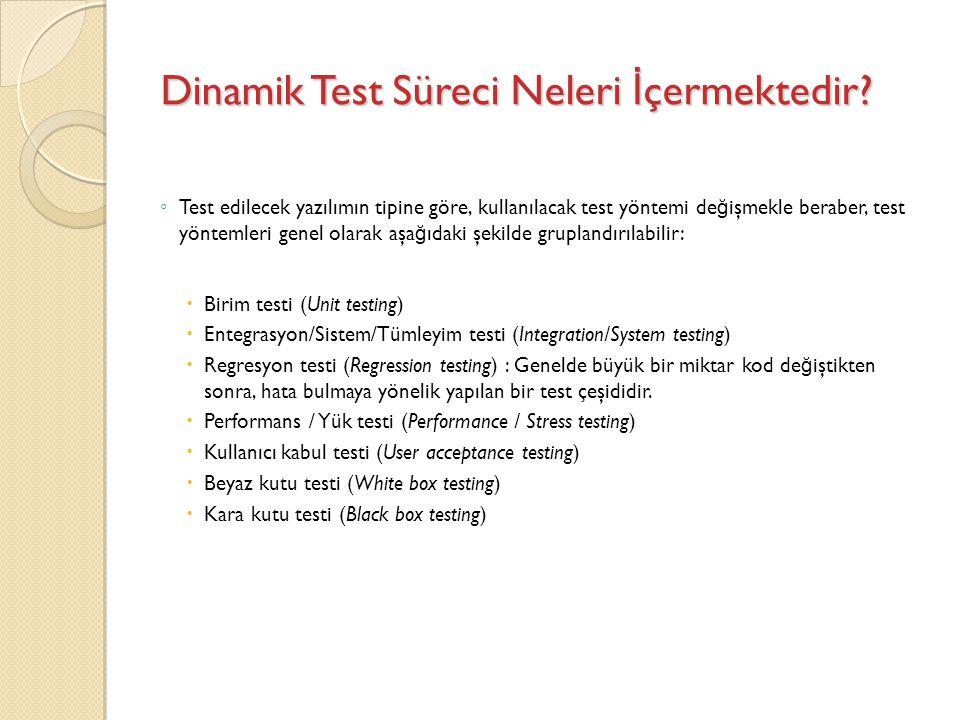 Dinamik Test Süreci Neleri İçermektedir