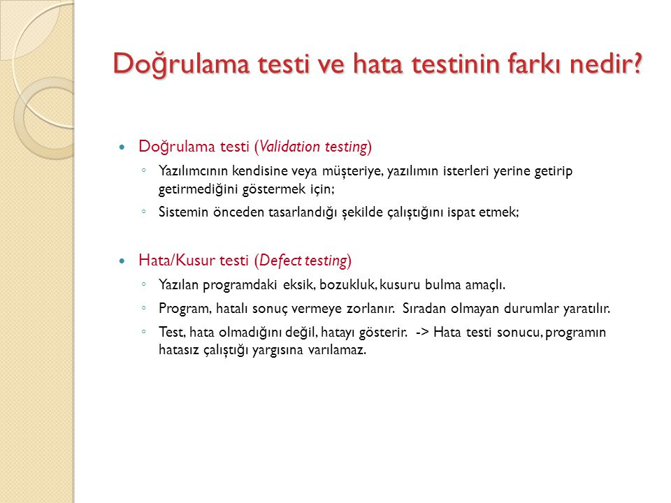 Doğrulama testi ve hata testinin farkı nedir