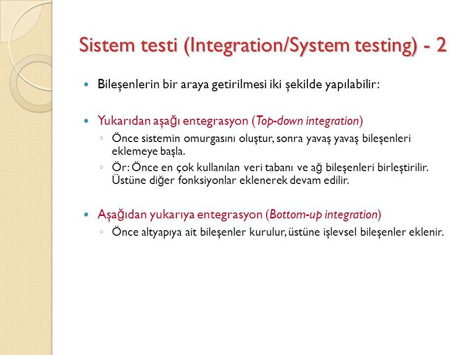 Sistem testi (Integration/System testing) - 2