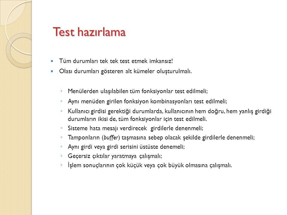 Test hazırlama Tüm durumları tek tek test etmek imkansız!