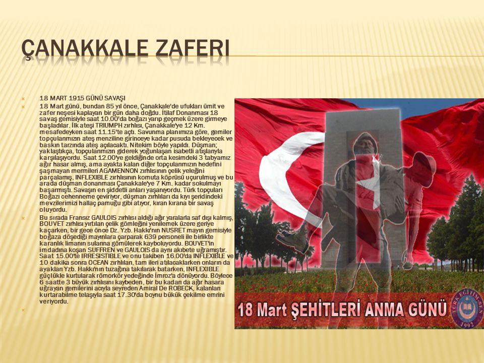 Çanakkale zaferi 18 MART 1915 GÜNÜ SAVAŞI