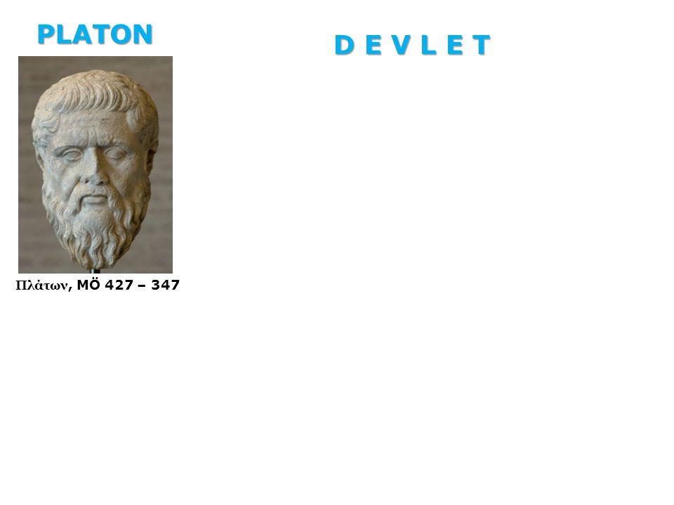 PLATON D E V L E T Πλάτων, MÖ 427 – 347