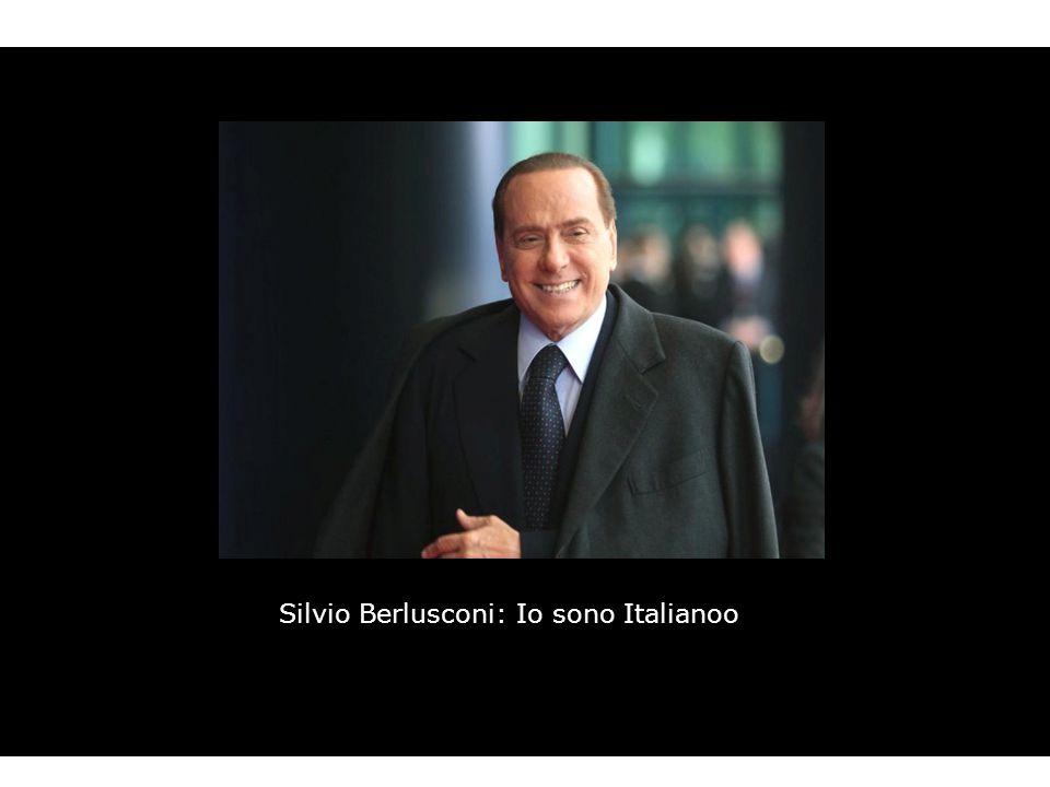 Silvio Berlusconi: Io sono Italianoo
