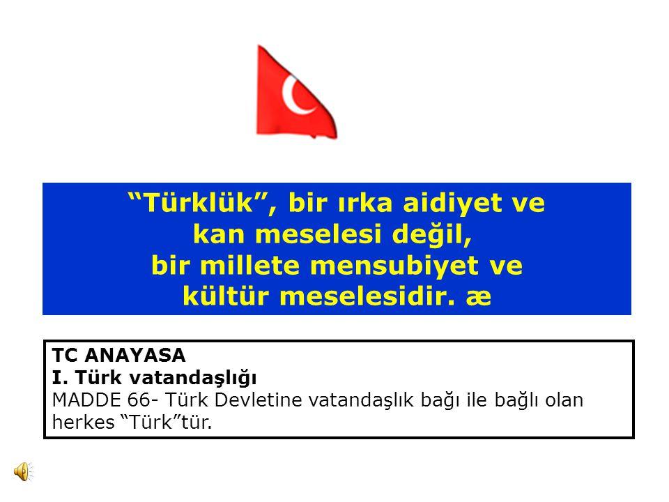 Türklük , bir ırka aidiyet ve bir millete mensubiyet ve