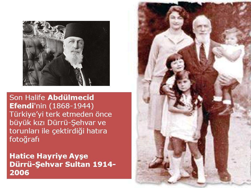 Son Halife Abdülmecid Efendi nin (1868-1944) Türkiye'yi terk etmeden önce büyük kızı Dürrü-Şehvar ve torunları ile çektirdiği hatıra fotoğrafı