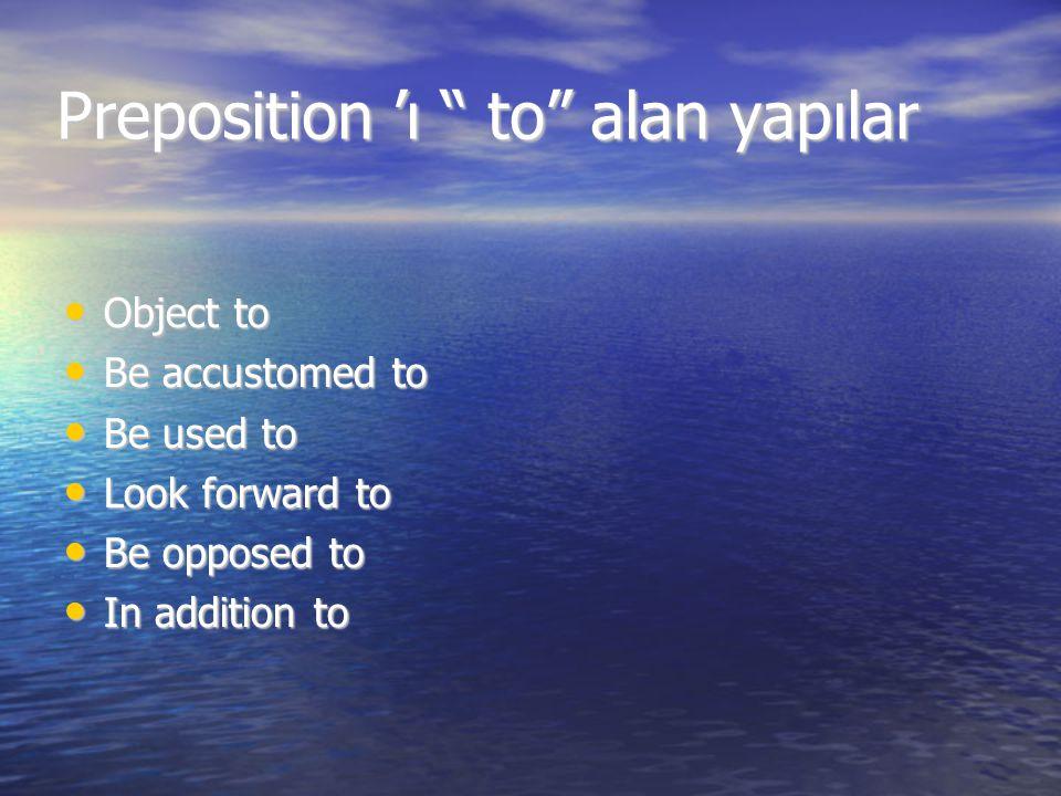 Preposition 'ı to alan yapılar