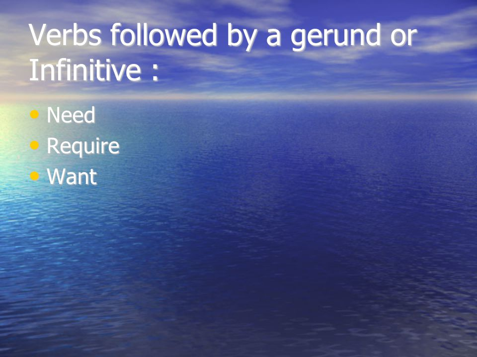 Verbs followed by a gerund or Infinitive :