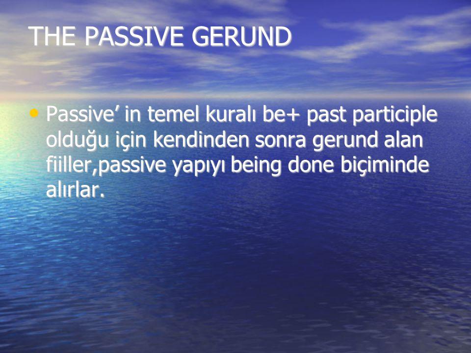 THE PASSIVE GERUND