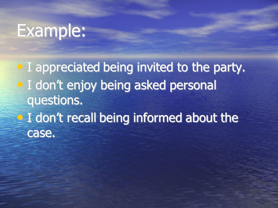 Example: I appreciated being invited to the party.