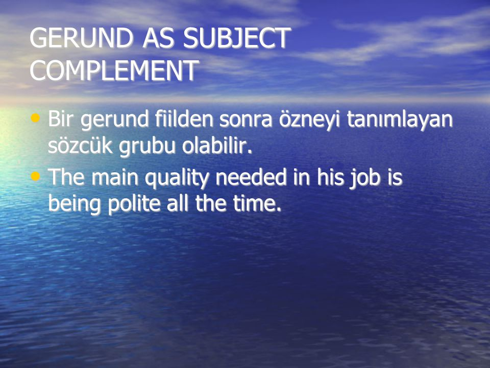 GERUND AS SUBJECT COMPLEMENT