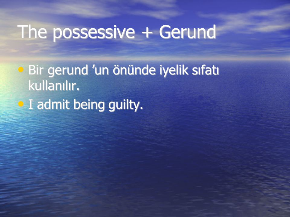The possessive + Gerund