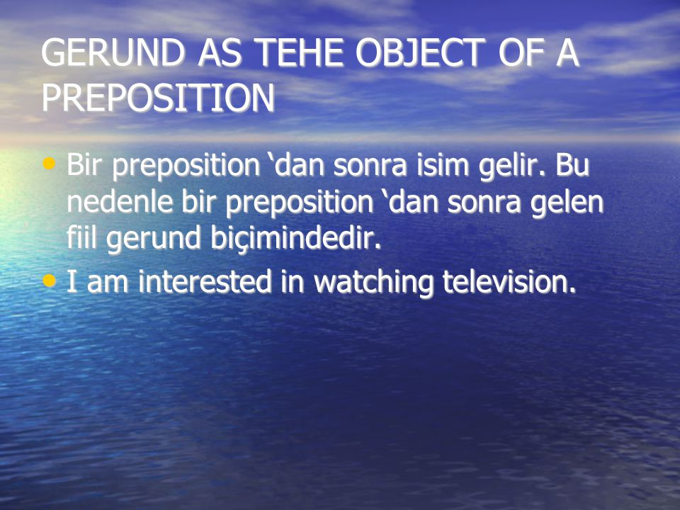 GERUND AS TEHE OBJECT OF A PREPOSITION