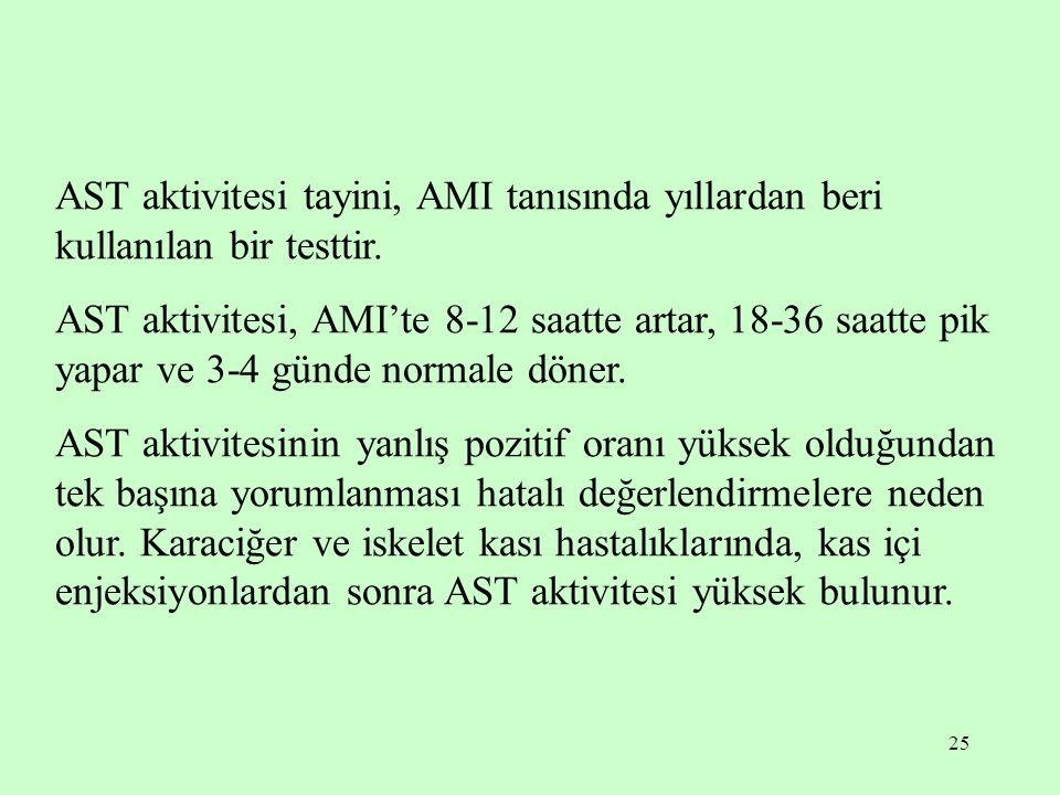 AST aktivitesi tayini, AMI tanısında yıllardan beri kullanılan bir testtir.