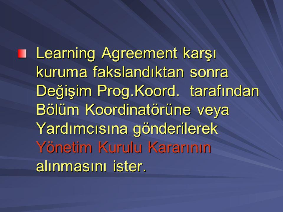 Learning Agreement karşı kuruma fakslandıktan sonra Değişim Prog.Koord.