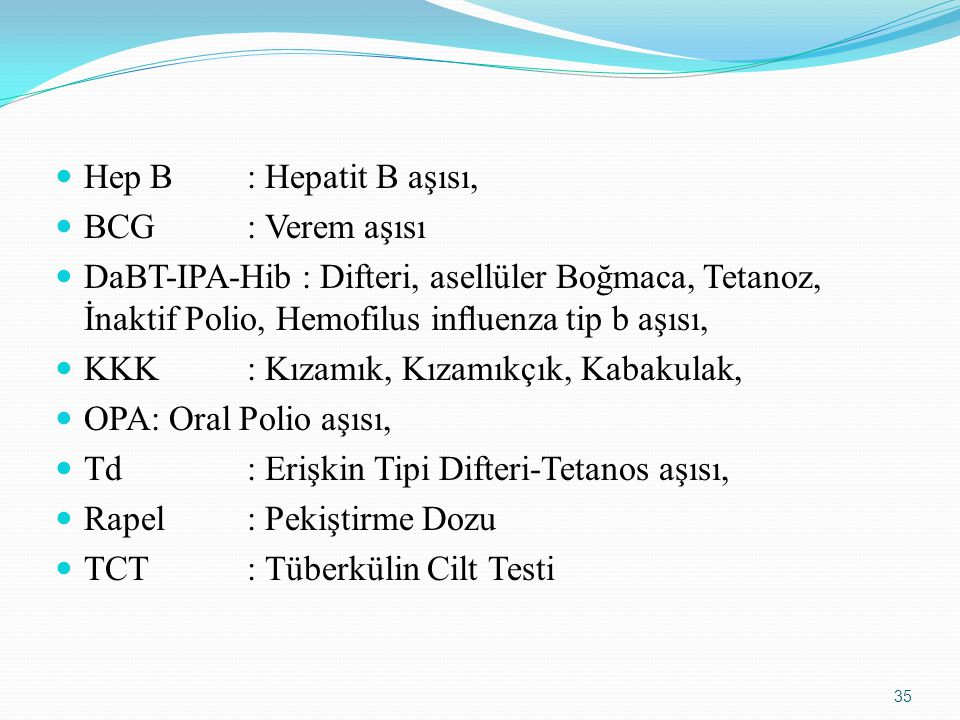 Hep B : Hepatit B aşısı, BCG : Verem aşısı.