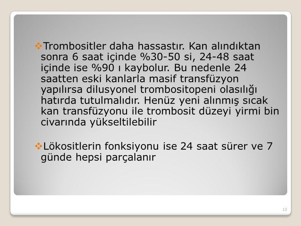 Trombositler daha hassastır