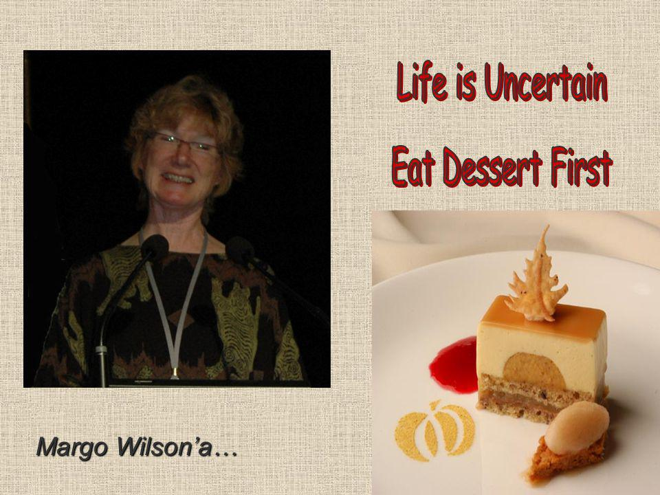 Life is Uncertain Eat Dessert First Margo Wilson'a…