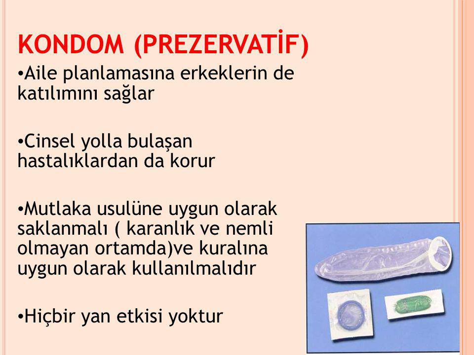 KONDOM (PREZERVATİF) Aile planlamasına erkeklerin de katılımını sağlar