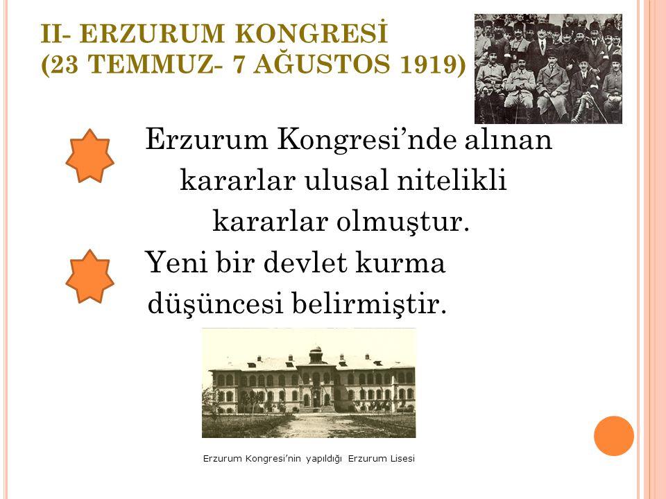 II- ERZURUM KONGRESİ (23 TEMMUZ- 7 AĞUSTOS 1919)