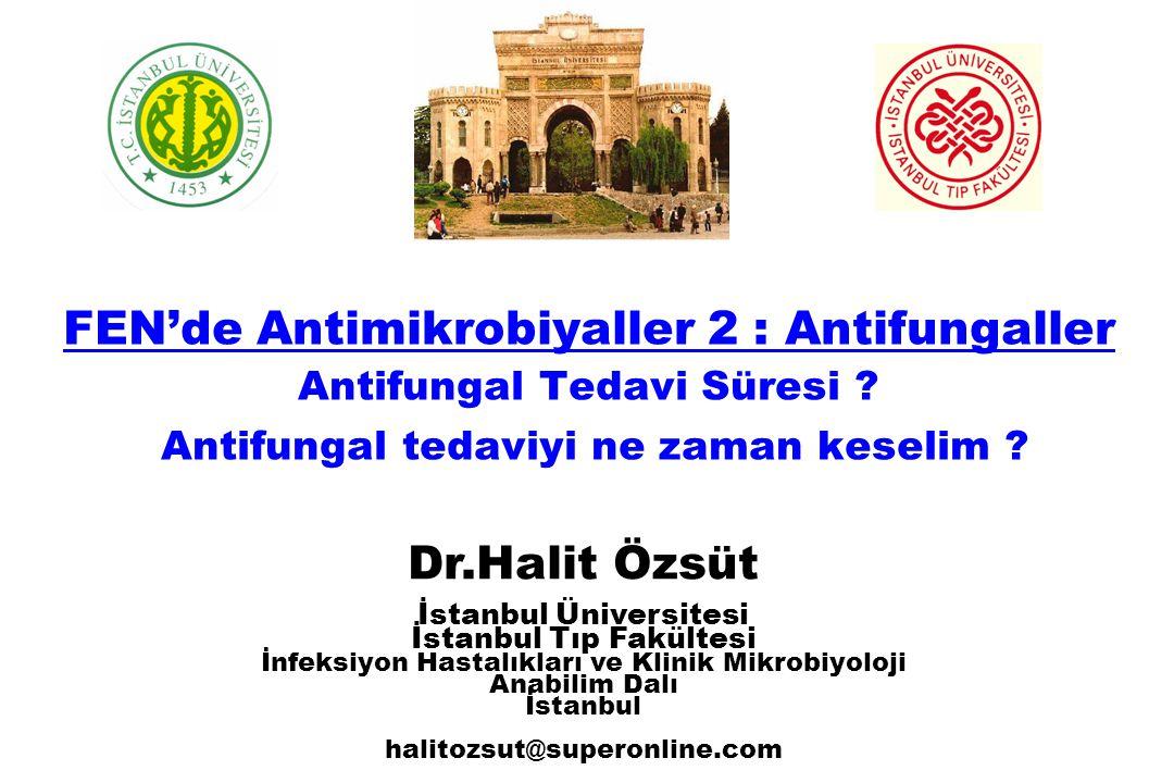 FEN'de Antimikrobiyaller 2 : Antifungaller Antifungal Tedavi Süresi