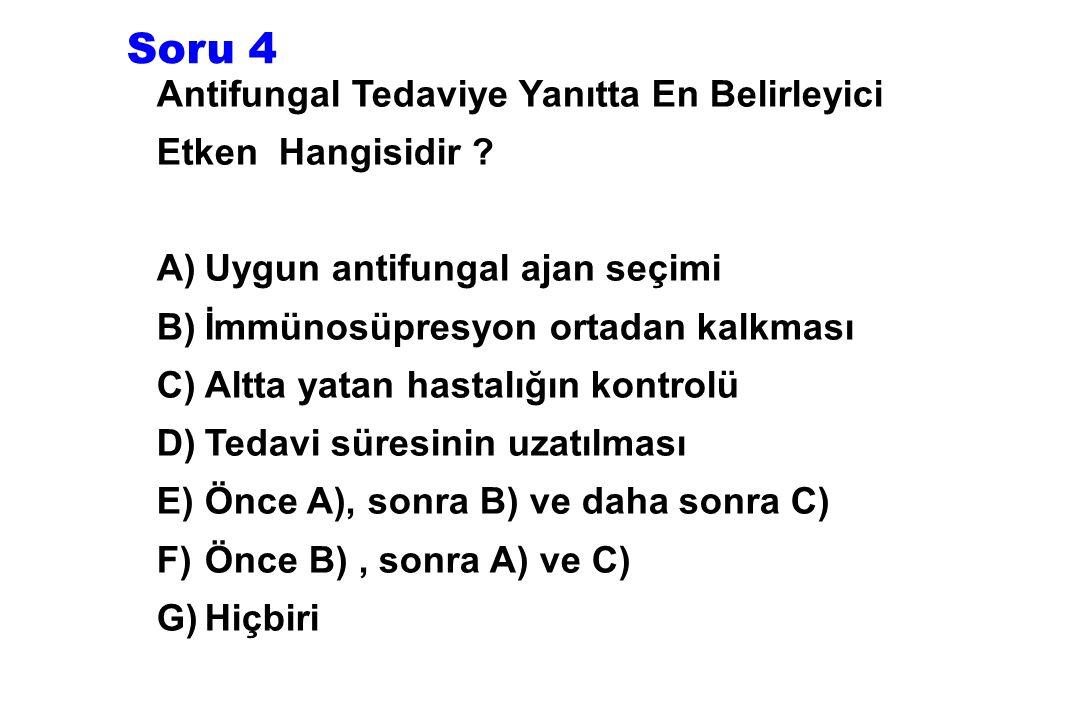 Soru 4 Antifungal Tedaviye Yanıtta En Belirleyici Etken Hangisidir