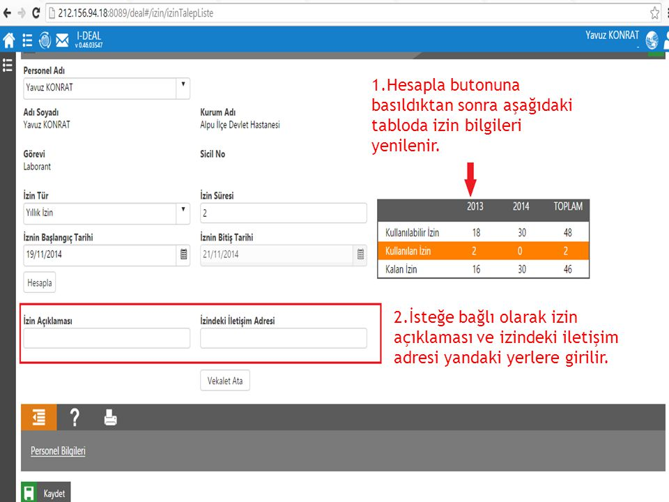 1.Hesapla butonuna basıldıktan sonra aşağıdaki tabloda izin bilgileri yenilenir.