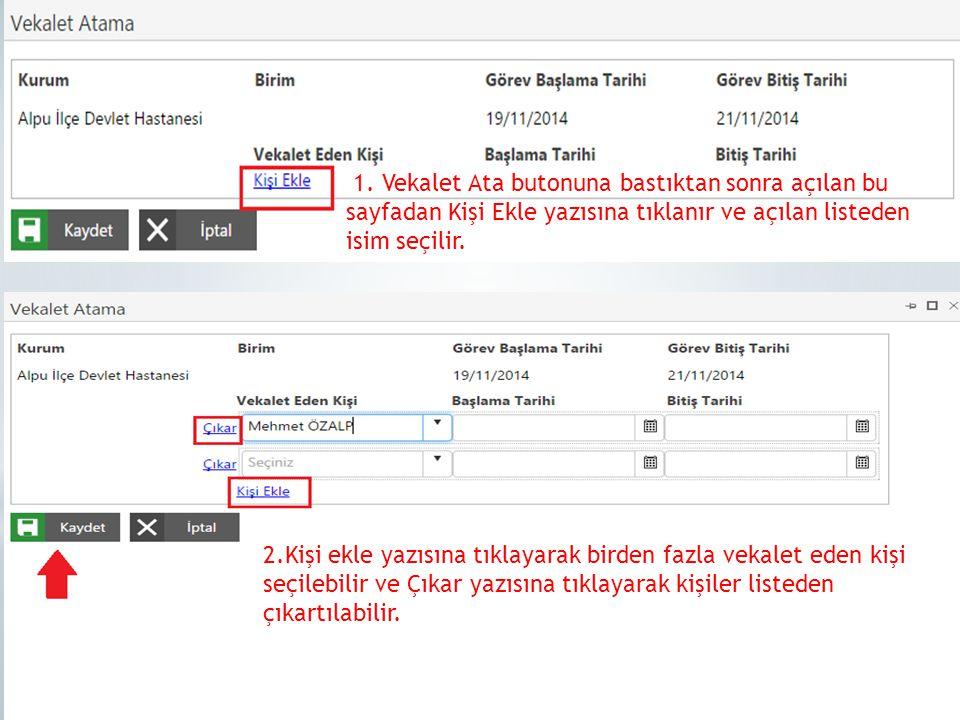 1. Vekalet Ata butonuna bastıktan sonra açılan bu sayfadan Kişi Ekle yazısına tıklanır ve açılan listeden isim seçilir.