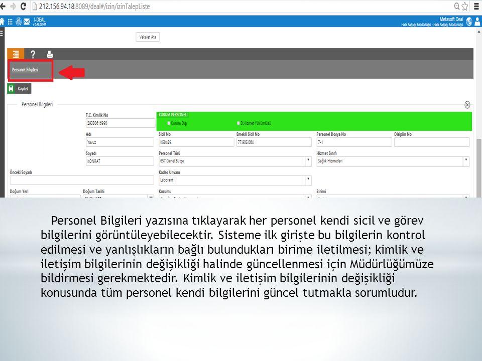 Personel Bilgileri yazısına tıklayarak her personel kendi sicil ve görev bilgilerini görüntüleyebilecektir.